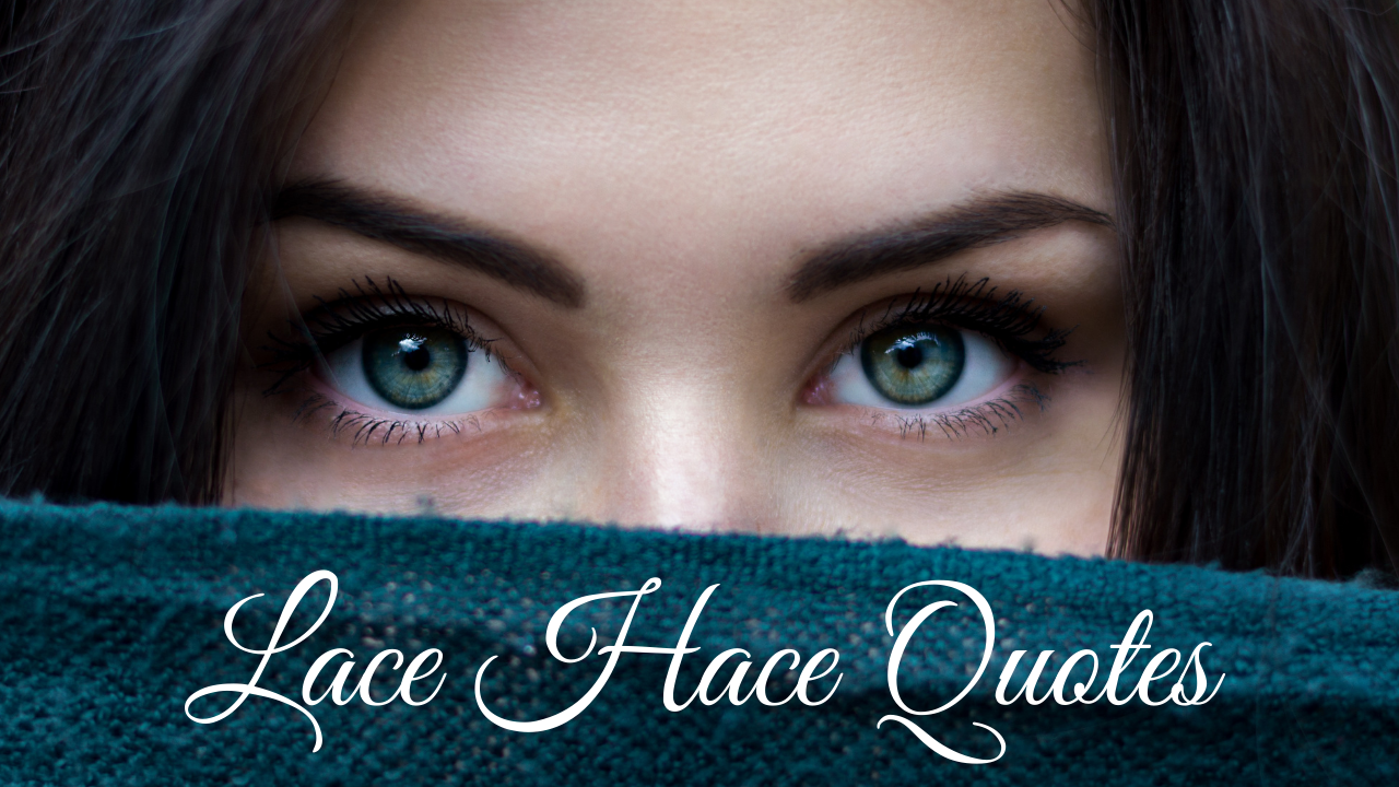 Lace Hace Quotes
